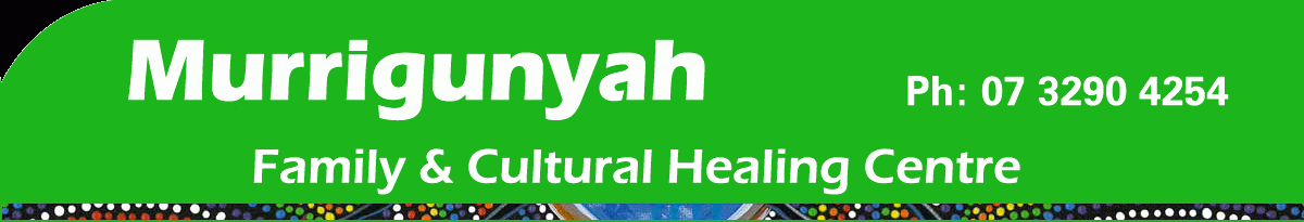 green background with white writing that says murrigunyah family and cultural healing centre phone number 3290 4254